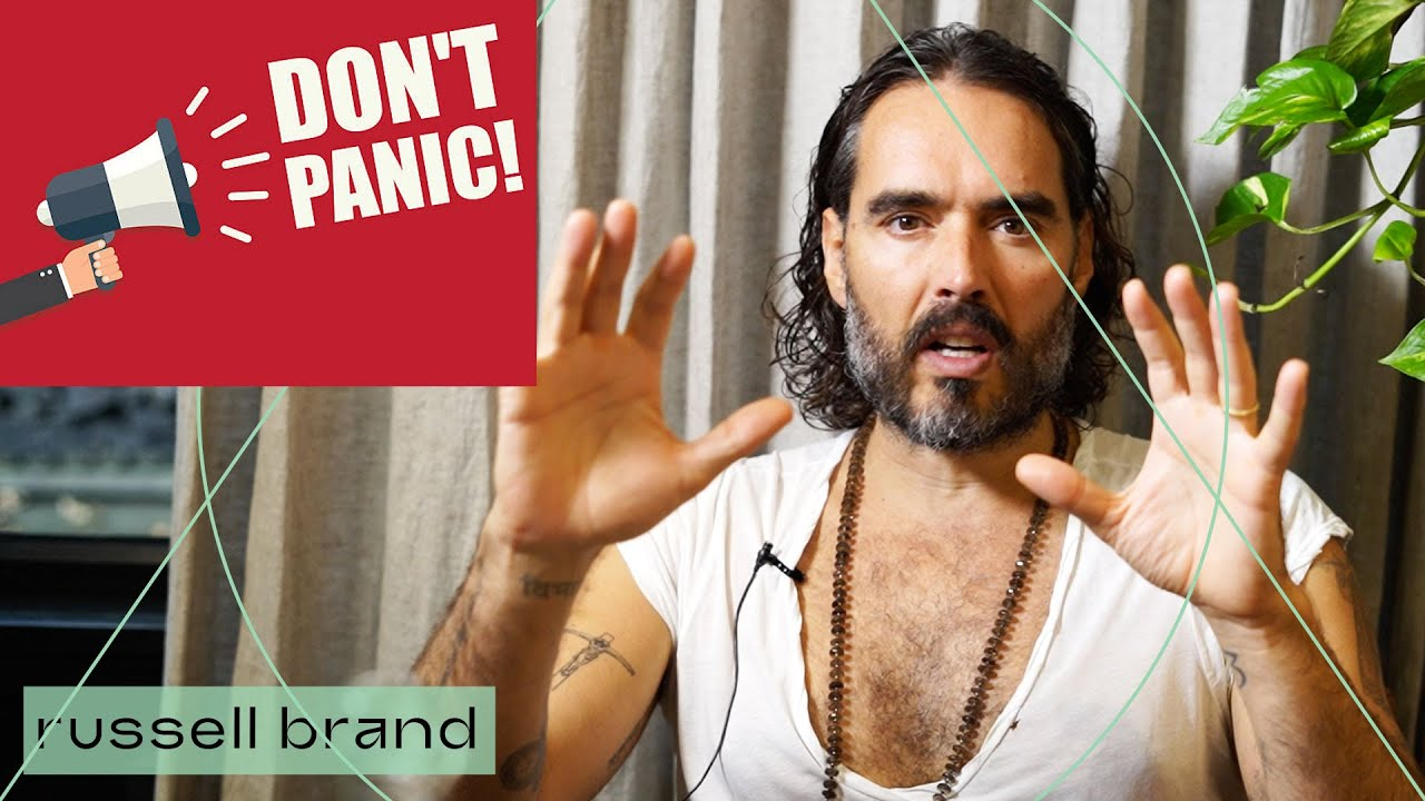 How To PANIC Less! | Russell Brand