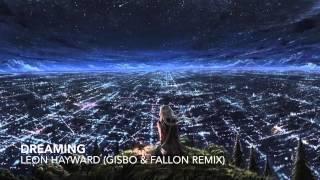 Leon Hayward - Dreaming (Gisbo & Fallon Remix)