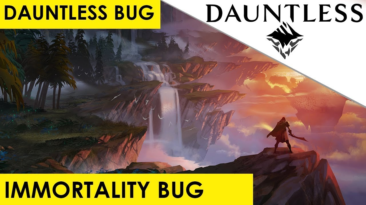 Dauntless Immortality Bug Invisibility Bug [Immortal / Invisible in  Dauntless]