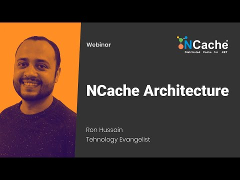 Webinar: Learn NCache Architecture