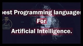 Best Programming Languages For Artificial Intelligence (AI)(, 2016-07-25T09:40:03.000Z)