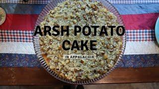 Arsh Potato Cake in Appalachia