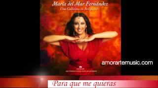 Para que me quieras - María del Mar Fernandez