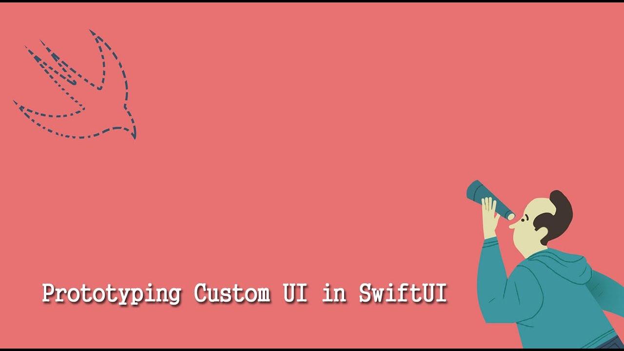 Prototyping Custom UI in SwiftUI