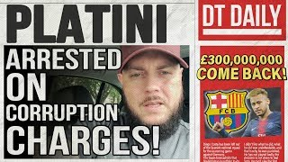 PLATINI ARRESTED ON CORRUPTION CHARGES! | DT DAILY