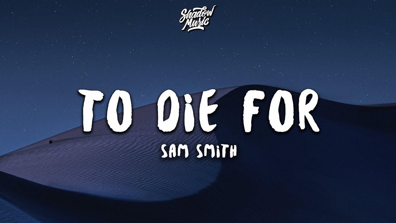 Download Sam Smith - To Die For (Lyrics)