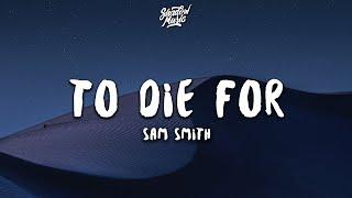 Sam Smith   To Die For (lyrics)