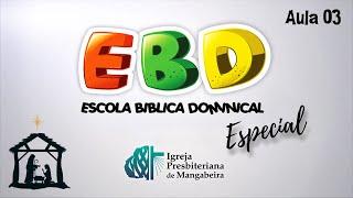 EBD Especial - Departamento Infantil #03 - 20/12/2020