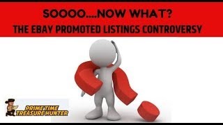 Soooo, Now What? Dealing with Ebay's Promoted Listing Controversy