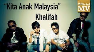 Khalifah - Kita Anak Malaysia (Official Music Video 720PHD)