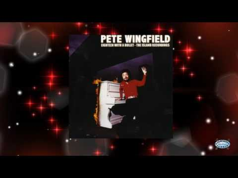 Pete Wingfield - Eighteen With A Bullet