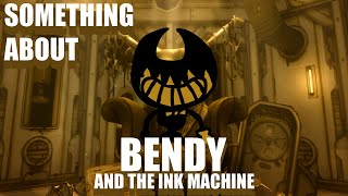 Something About Bendy and the ink machine - ANIMATED (Loud Sound Warning)(TerminalMontage's Style)😈