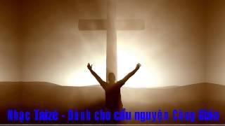 Nhạc Taizé - Dành cho cầu nguyện Công giáo (20 bản nhạc chọn lọc)