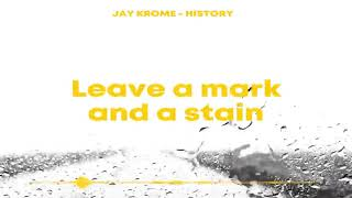 Jay Krome - History [Official Lyric Video]