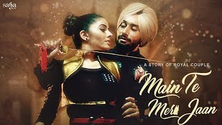 Main Te Meri Jaan | Satinder Sartaaj | New Punjabi Songs 2018 | Punjabi Love Song