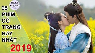 Tổng Hợp 35 Bộ Phim Cổ Trang Trung Quốc Hay Nhất Đã Lên Sóng Trong 2019