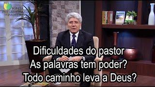 Dificuldades do pastor / As palavras tem poder? / Todo caminho leva a Deus? / TI 067