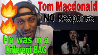 Tom MacDonald   No Response (Reaction) HE WAS IN A DIFFERENT BAG
