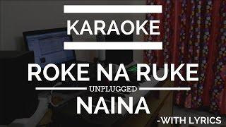 Roke Na Ruke Naina | Karaoke | Unplugged With Lyrics | Badrinath Ki Dulhania|Varun Dhawan Alia Bhatt