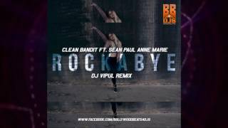 Mp3 download link : https://www.audiomack.com/song/bollywood-beats-4-djs/clean-bandit-ft-sean-paul-anne-marie-rockabye-dj-vipul-1 join in https://www.faceb...