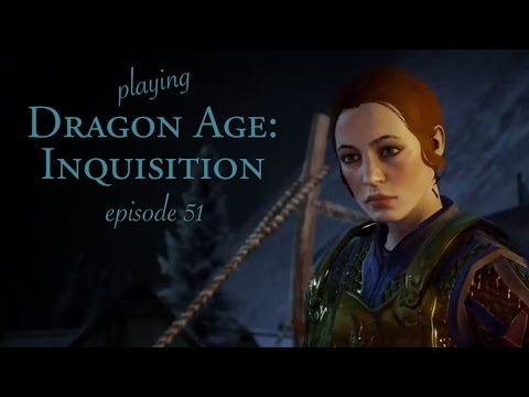 [Dragon Age: Inquisition] Ep 51: Post-Into the Abyss Conversation Round