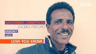 LYE.tv - Weldenkiel Okbatsion - Habeney   ሓበነይ - LYE Eritrean music 2018