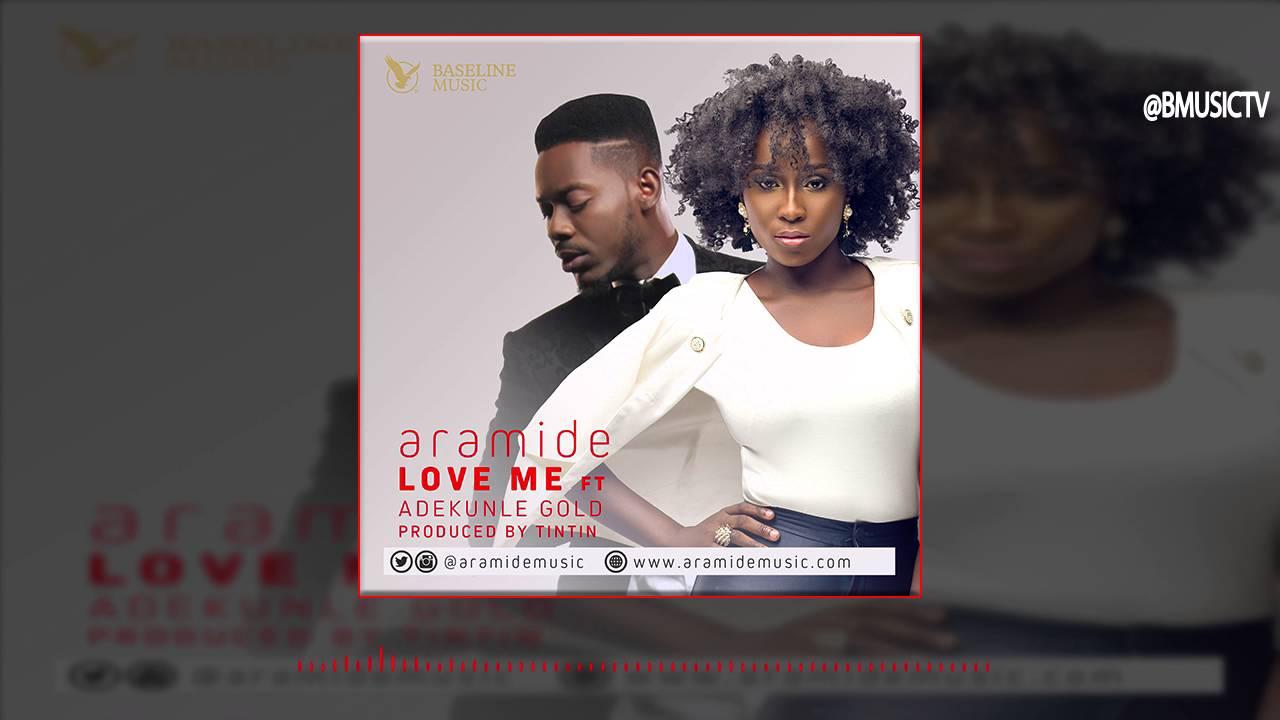 Download Aramide - Love Me Ft. AdeKunle Gold (OFFICIAL AUDIO 2016)