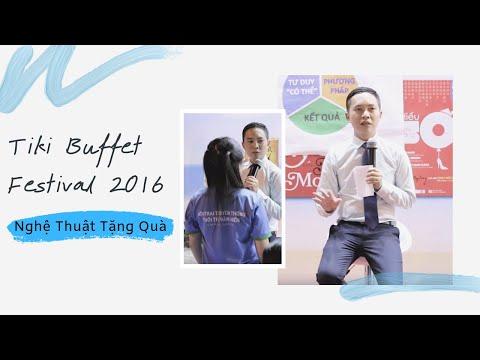 Tiki Buffet Festival 2016 - Nguyễn Hoàng Khắc Hiếu với chủ đề Nghệ thuật tặng quà