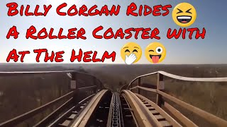 Billy Corgan Rides a Roller Coaster with At The Helm