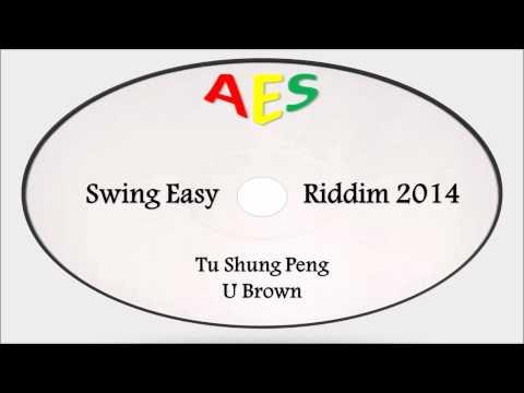 U Brown-Tu Shung Peng (Swing Easy Riddim 2014)