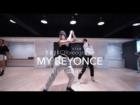 My Beyonce - Lil DURK | Yeji Lee Choreography