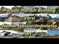 Parody Meraih Bintang Versi Nama Stasiun Indonesia Part 3