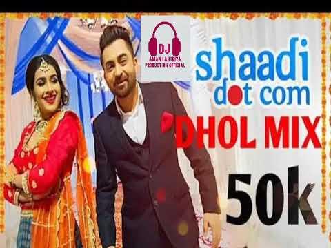 Shadi Dot Com Dhol mix feat Sherry Maan  Lahoria