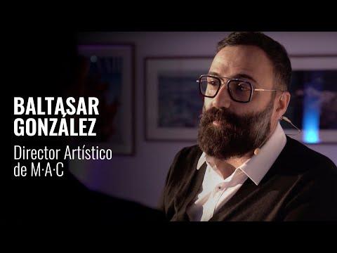BALTASAR GONZÁLEZ | Director Artístico De M·A·C