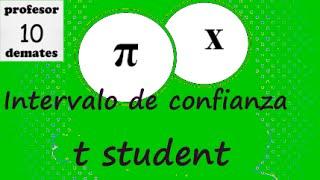 t student Intervalo de confianza para la media desconocida la varianza poblacional 01
