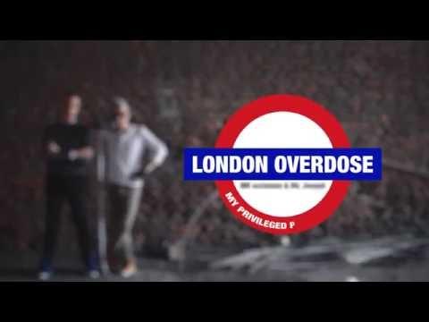 Intro: London Overdose
