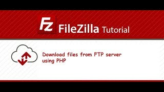 Download files from FTP using PHP - FileZilla