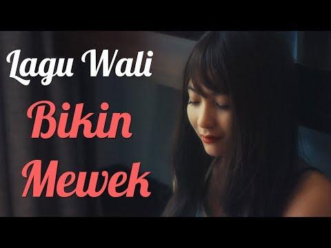 Lagu Wali Bikin Mewek - Lagu Galau Populer 2017
