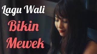Gambar cover Lagu Wali Bikin Mewek - Lagu Enak Didengar Saat Kerja