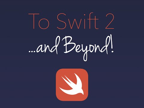 To Swift 2...and Beyond!