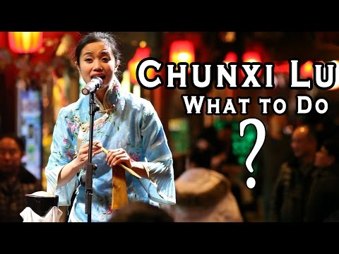 Chengdu, What To Do? Chunxi Lu! The Downtown Core