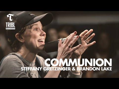 Communion (feat. Steffany Gretzinger and Brandon Lake from Bethel Music) - Maverick City // TRIBL