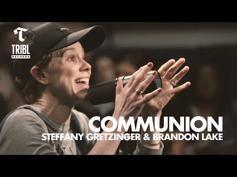 Communion (feat. Steffany Gretzinger And Brandon Lake From Bethel Music) - Maverick City | TRIBL