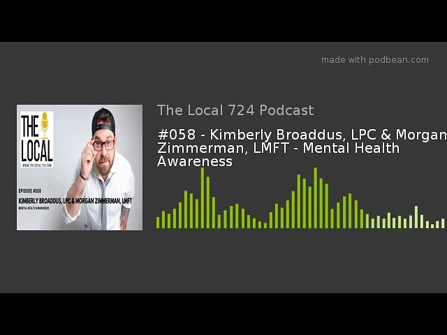 #058 - Kimberly Broaddus, LPC & Morgan Zimmerman, LMFT - Mental Health Awareness