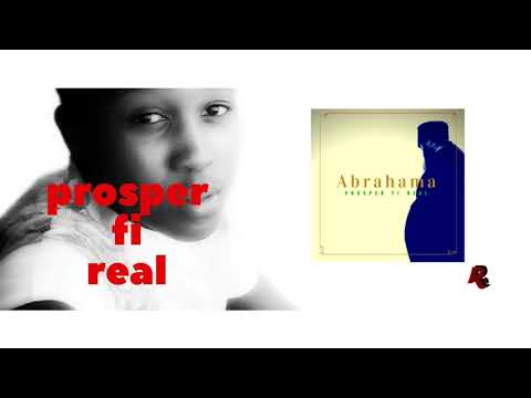 Prosper Fi Real - Abrahama (Official Audio)