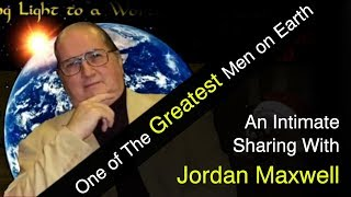 An Intimate Sharing with Jordan Maxwell 2018