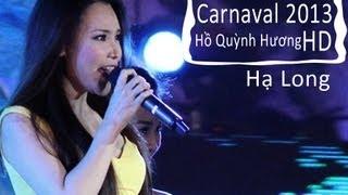 Quê Em [Carnaval Hạ Long 2704-2013] - Hồ Quỳnh Hương