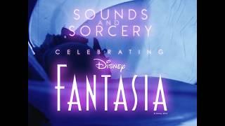 Sounds and Sorcery celebrating Disney Fantasia