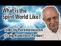 What is the Spirit World Like? | Time in Heaven.
