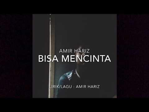 Amir Hariz - Bisa Mencinta (Lirik)